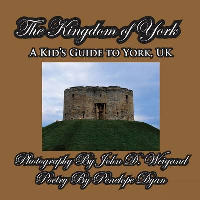 The Kingdom of York, a Kid's Guide to York, UK