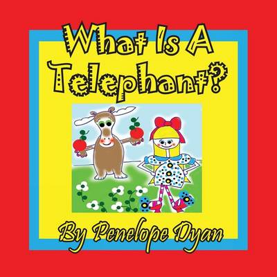 What Is a Telephant?