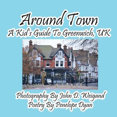 Around Town--A Kid's Guide to Greenwich, UK