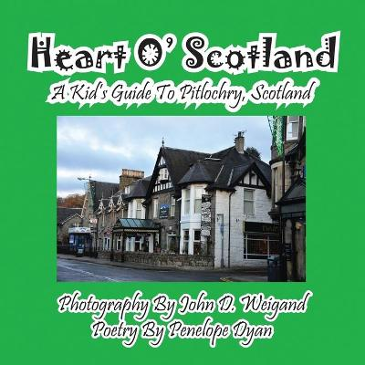 Heart O' Scotland--A Kid's Guide to Pitlochry, Scotland