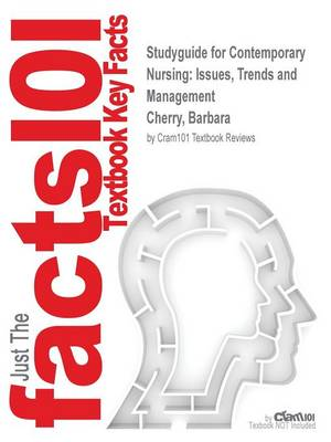 Studyguide for Contemporary Nursing: Issues, Trends and Management by Cherry, Barbara, ISBN 9780323052177
