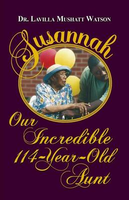 Susannah Our Incredible 114-Year-Old Aunt