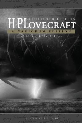 H.P. Lovecraft: Collected Fiction, Volume 3 (1931-1936): A Variorum Edition