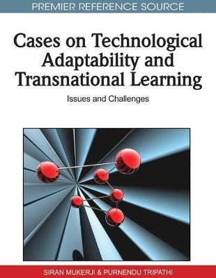 Cases on Technological Adaptability and Transnational Learning: Issues and Challenges