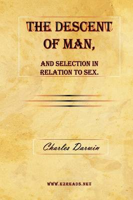 The Descent of Man, and Selection in Relation to Sex.