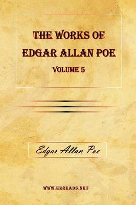 The Works of Edgar Allan Poe Vol. 5