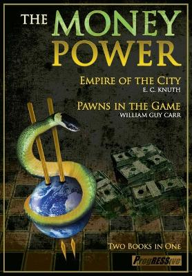The Money Power: Pawns in the Game & Empire of the City