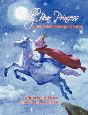 Teddy Bear Princess: A Story About Sharing and Caring