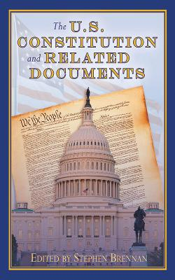 The U.S. Constitution and Related Documents