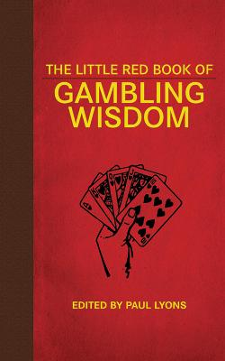 The Little Red Book of Gambling Wisdom
