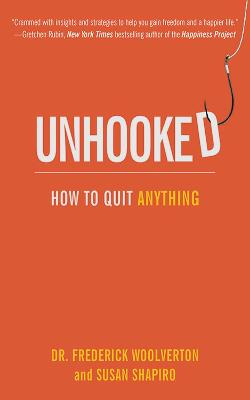 Unhooked: How to Quit Anything