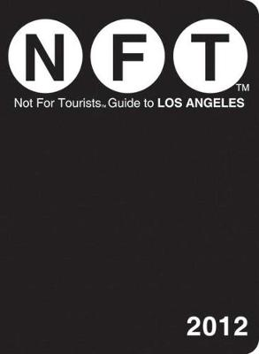 Not For Tourists Guide to Los Angeles: 2012