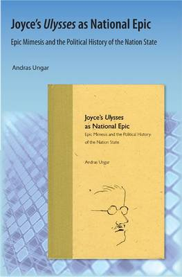 Joyce's Ulysses as National Epic: Epic Mimesis and the Political History of the Nation State