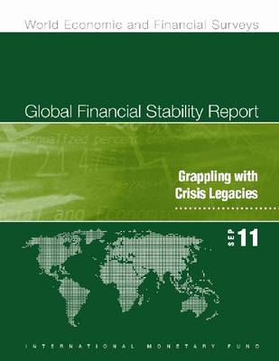 Global Financial Stability Report, September 2011: Grappling with Crisis Legacies