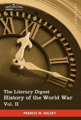 The Literary Digest History of the World War, Vol. II (in Ten Volumes, Illustrated): Compiled from Original and Contemporary Sources: American, Britis