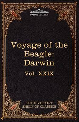 The Voyage of the Beagle: The Five Foot Shelf of Classics, Vol. XXIX (in 51 Volumes)