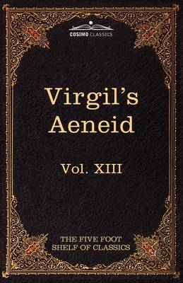 Aeneid: The Five Foot Shelf of Classics, Vol. XIII (in 51 Volumes)