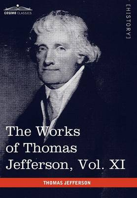 The Works of Thomas Jefferson, Vol. XI (in 12 Volumes): Correspondence and Papers 1808-1816