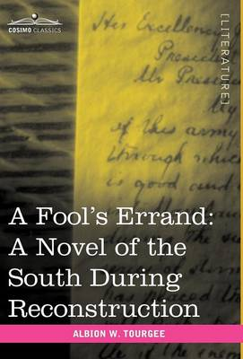 A Fool's Errand: A Novel of the South During Reconstruction