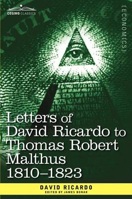 Letters of David Ricardo to Thomas Robert Malthus 1810 -1823