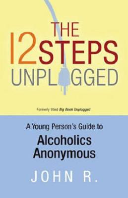 The 12 Steps Unplugged
