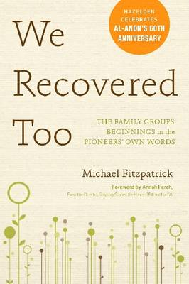 We Recovered Too: The Family Group's Beginnings in the Pioneers' Own Words