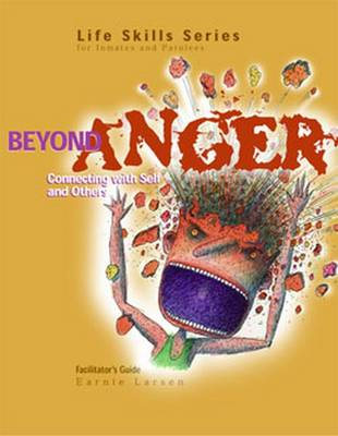 Beyond Anger Facilitator's Guide: Connecting with Self and Others