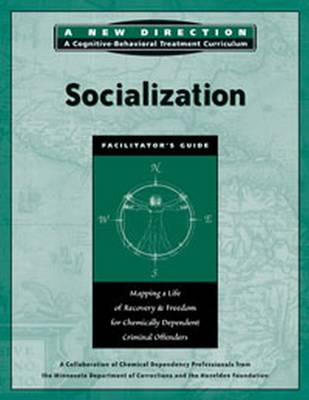 Socialization: Mapping a Life of Recovery & Freedom for Chemically Dependent Offenders