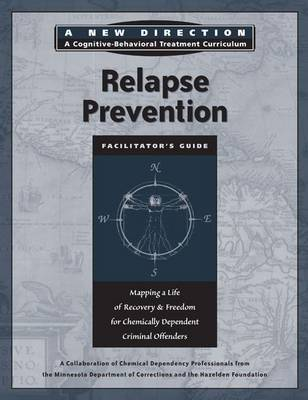 Relapse Prevention: A New Direction - A Cognitive Behavioral Treatment Curriculum