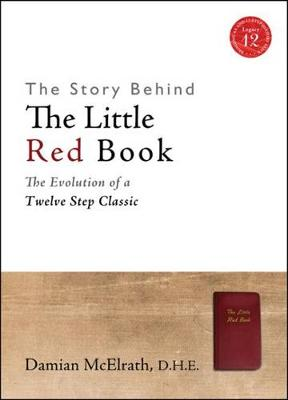 The Story Behind the Little Red Book: The Evolution of a Twelve Step Classic