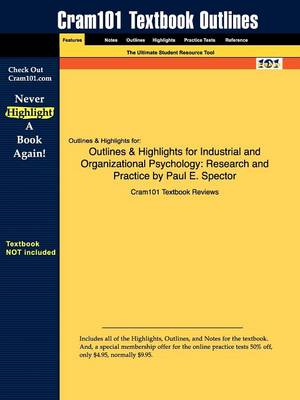 Outlines & Highlights for Industrial and Organizational Psychology: Research and Practice by Paul E. Spector