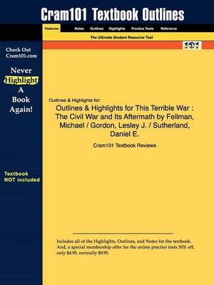 Outlines & Highlights for This Terrible War : The Civil War and Its Aftermath by Michael Fellman
