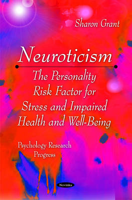 Neuroticism: The Personality Risk Factor for Stress & Impaired Health & Well-Being