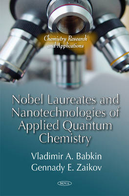 Nobel Laureates & Nanotechnologies of Applied Quantum Chemistry