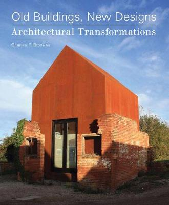 Old Buildings, New Designs: Architectural Transformations