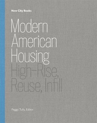 Modern American Housing: High-Rise, Reuse, Infill