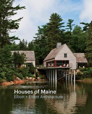 Houses of Maine: Elliottt + Elliott Architecture