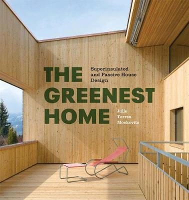 The Greenest Home: Superinsulated and Passive House Design