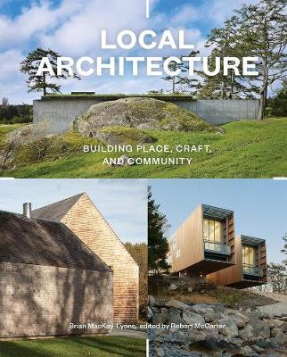 Local Architecture: A Return to Place, Craft, and Community
