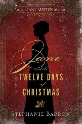 Jane And The Twelve Days Of Christmas: Being a Jane Austen Mystery