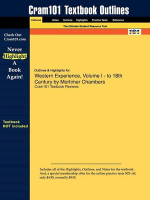 Outlines & Highlights for Western Experience, Volume I - To Century by Mortimer Chambers
