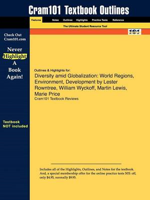 Outlines & Highlights for Diversity Amid Globalization : World Regions, Environment, Development by Lester Rowntree, William Wyckoff, Martin Lewis, Marie Price