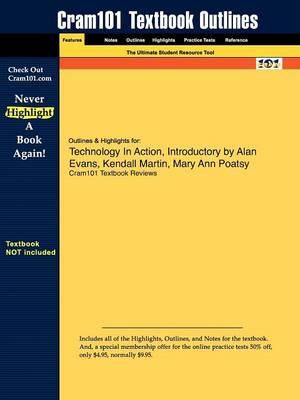 Outlines & Highlights for Technology in Action, Introductory by Alan Evans, Kendall Martin, Mary Ann Poatsy