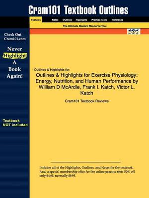 Outlines & Highlights for Exercise Physiology : Energy, Nutrition, and Human Performance by William D McArdle, Frank I. Katch, Victor L. Katch