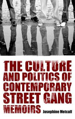 The Culture and Politics of Contemporary Street Gang Memoirs