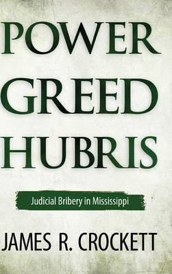 Power, Greed, and Hubris: Judicial Bribery in Mississippi