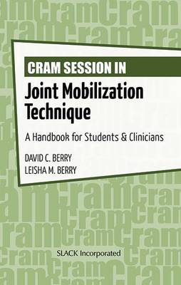 Cram Session in Joint Mobilization Techniques: A Handbook for Students & Clinicians