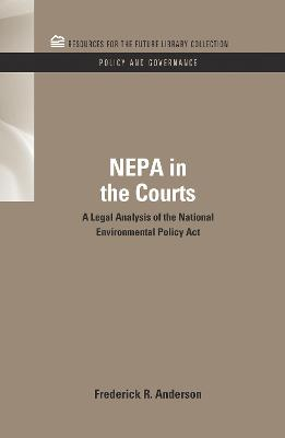 NEPA in the Courts: A Legal Analysis of the National Environmental Policy Act