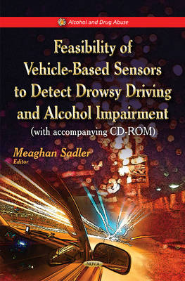 Feasibility of Vehicle-Based Sensors to Detect Drowsy Driving & Alcohol Impairment