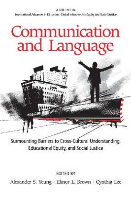 Communication and Language: Surmounting Barriers to Cross-Cultural Understanding, Educational Equity and Social Justice